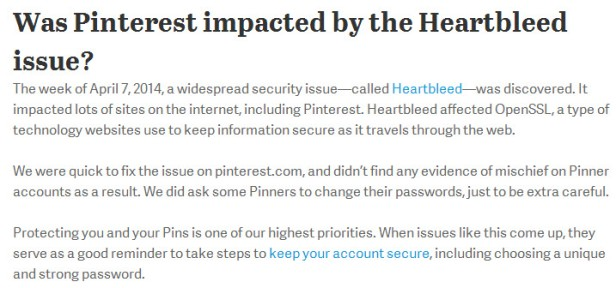 """A message posted in Pinterest help reads: """"We were quick to fix the issue on pinterest.com, and didn't find any evidence of mischief on Pinner accounts as a result. We did ask some Pinners to change their passwords, just to be extra careful."""""""