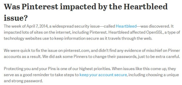 "A message posted in Pinterest help reads: ""We were quick to fix the issue on pinterest.com, and didn't find any evidence of mischief on Pinner accounts as a result. We did ask some Pinners to change their passwords, just to be extra careful."""