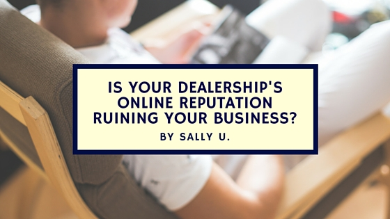 Is Your Dealership's Online Reputation Ruining Your Business